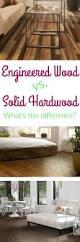 Difference Between Engineered Wood And Laminate Flooring Best 25 Engineered Wood Floors Ideas Only On Pinterest Hardwood