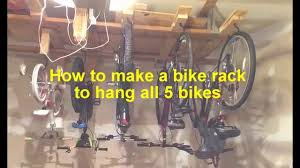 Ceiling Bike Hook by How To Make A Bike Rack To Hang All 5 Cicycles On A Garage