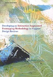 Jouke Verlinden PhD  Developing an Interactive Augmented Prototyping Methodology to support Design Reviews Delft Academic Press