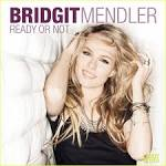 Bridgit Mendler's 'Ready Or Not': JJ Music Monday! | bridgit