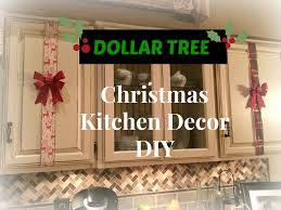 Top Of Kitchen Cabinet Decor Ideas Dollar Tree Christmas Kitchen Cabinets Decor Diy Plaid Week Day