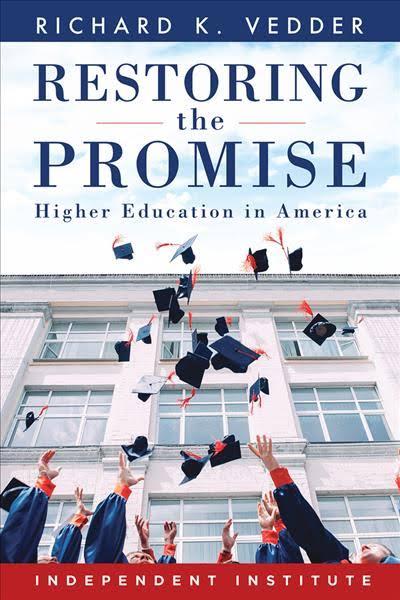 Image result for Richard Vedder,Restoring the Promise: Higher Education in America