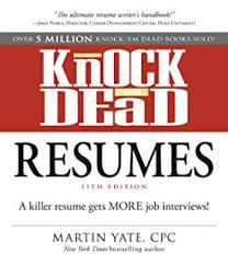 Knock      em Dead Resumes  A Killer Resume Gets More Job Interviews  Amazon com