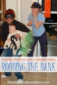 Halloween Costume Robber Family Halloween Costume Idea Robbing Bank Humble
