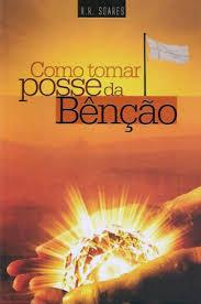R. R. Soares - Como tomar posse da ben��o