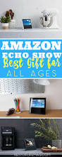amazon echo show why it u0027s the perfect gift the best of life