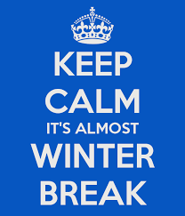 keep calm it s almost winter break