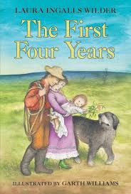 Must Read One: The First Four Years by Laura Ingalls Wilder