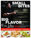 Small Bites Big Flavor: Simple, Savory and Sophisticated Recipes ... chefericlevine.com