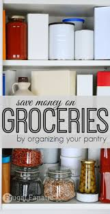 save money on food by organizing your pantry frugal fanatic