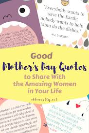 Mother Day Quotes by Good Mother U0027s Day Quotes To Share With The Amazing Women In Your Life