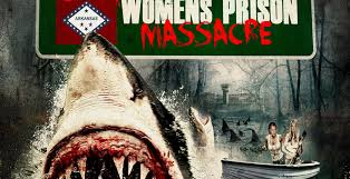 Sharkansas Women's Prison Massacre (2016)