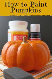 how to paint pumpkins the right way painting pumpkins holidays