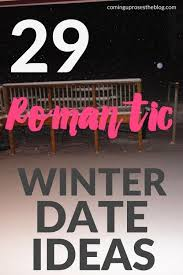 Unique Date Ideas on Pinterest   Fun date ideas  First date        romantic winter date ideas   Not sure what to do for a fun Friday night