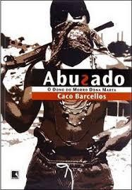 Download Livro   Abusado   O Dono Do Morro Santa Marta   Caco Barcellos Baixar Grátis