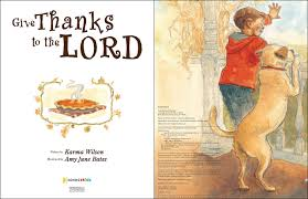 psalms of thanksgiving list amazon com give thanks to the lord 9780310738497 karma wilson