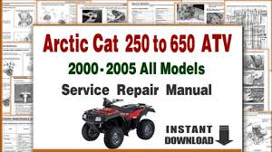 2000 2005 arctic cat utility atv service repair manual pdf youtube