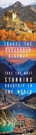 best 25 karakoram highway ideas on pinterest culture of