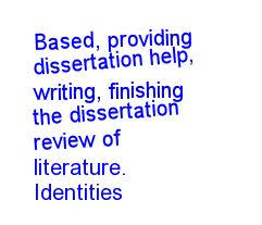 Online dissertation help literature review   Tweaking your      Based  providing dissertation help  writing  finishing the dissertation review of literature  Identities in transition  german landscape paintinghistory of