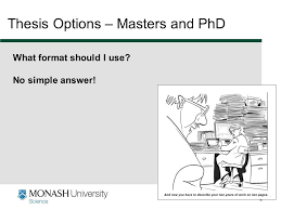 www monash edu au   Thesis Options     Masters and PhD What format SlidePlayer