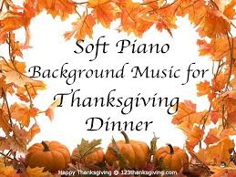 movies for thanksgiving music for thanksgiving dinner soft piano background