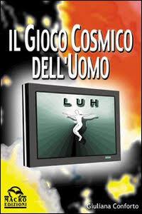 """Risultati immagini per """"Il gioco cosmico dell'uomo"""" di Giuliana Conforto"""