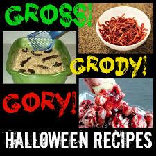 grossest halloween food gross grody u0026 gory halloween recipe round up angela conley