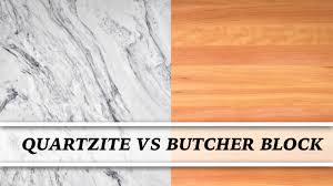 quartzite vs butcher block countertop comparison youtube