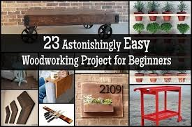 Woodworking Ideas For Beginners by 23 Astonishingly Easy Woodworking Project For Beginners 600x400 Jpg