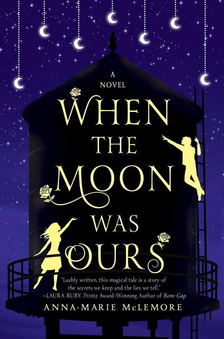 Book Cover, When the Moon Was Ours by Anna-Marie McLemore