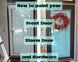 fix lovely how to paint your front door storm door and hardware