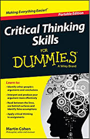 Amazon com  A Practical Guide to Critical Thinking  Essential     Critical Thinking Skills For Dummies