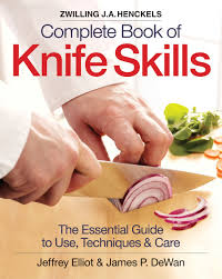 How To Use Kitchen Knives The Zwilling J A Henckels Complete Book Of Knife Skills The