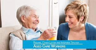 Resume For Caregiver Duties Resume Cover Letter And Interview Tips For Aged Care Workers