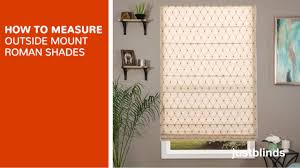 how to measure for outside mount roman shades justblinds com