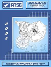 amazon com atsg aode 4r70w ford transmission repair manual