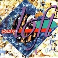 Hold On - Loft