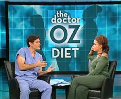 Recently, Dr. Oz