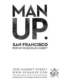 Man Up! The first production
