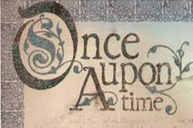 �Once upon a time� is a staple