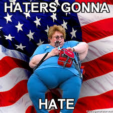 ohai? Haters-gonna-hate-fat-american