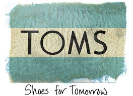 We hope that TOMS Shoes will