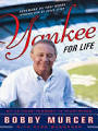 <b>Yankee for Life</b>: My 40-Year Journey in Pinstripes [Book]