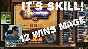 Hearthstone Beginner Decks Mage by Hearthstone Arena It U0027s Skill 12 Wins Mage Deck Youtube