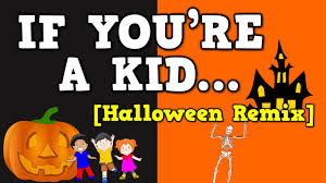 Childrens Halloween Books Pdf by If You U0027re A Kid Halloween Remix October Themed Song For Kids