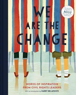 We Are the Change: Words of Inspiration from Civil Rights Leaders - Harry Belafonte