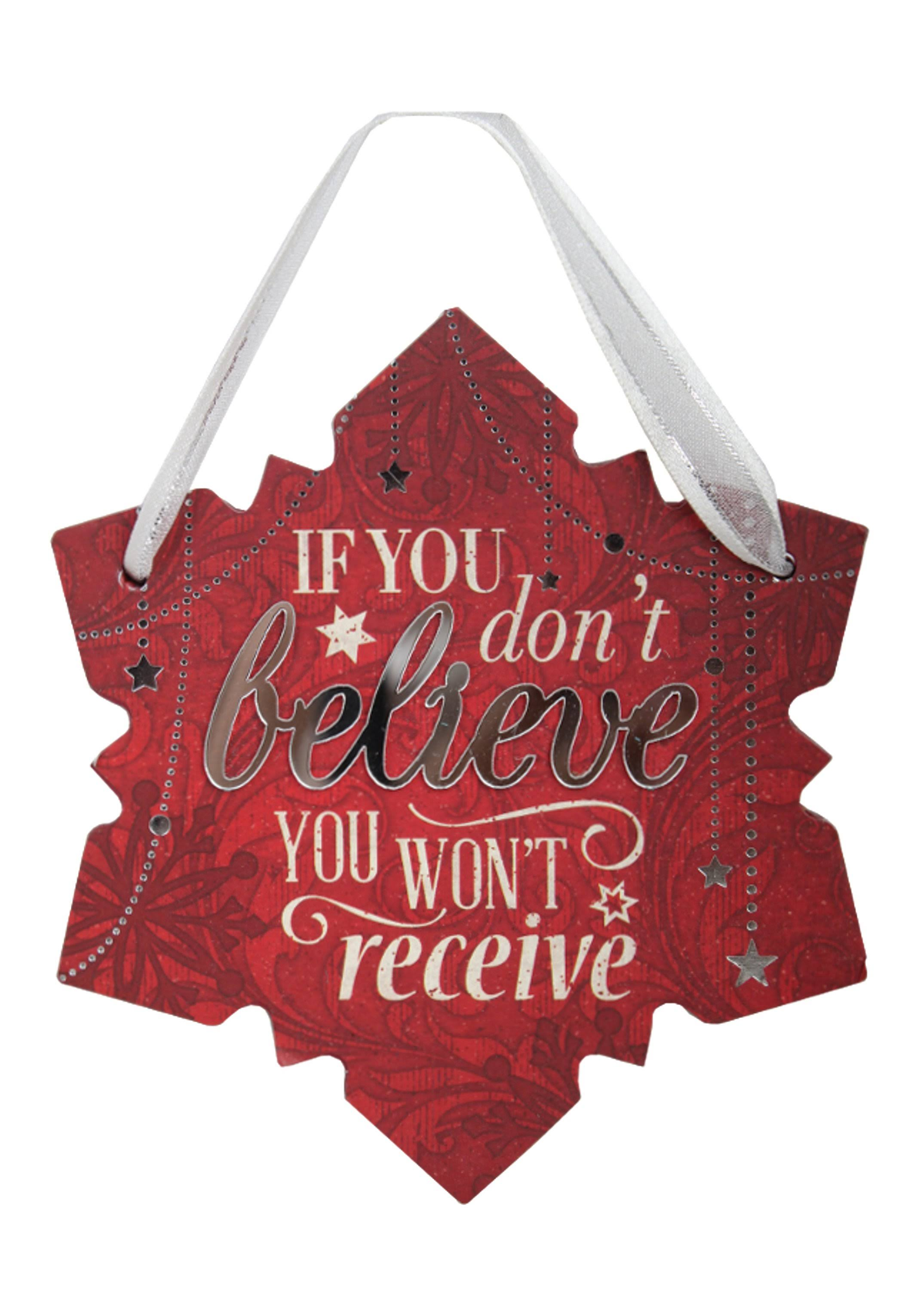 Festive Word Hanging Ornament - If You Don't Believe You Won't