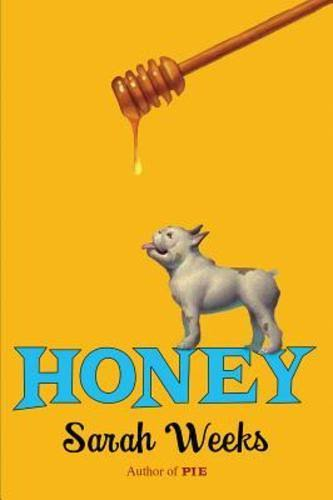Honey - Sarah Weeks