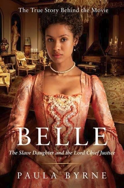 Belle: The Slave Daughter and the Lord Chief Justice - Paula Byrne