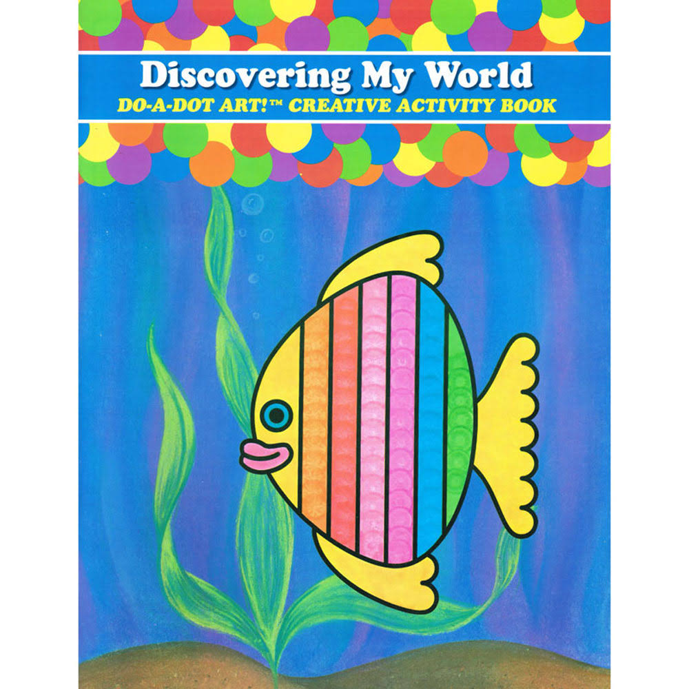 Discovering My World: Do-A-Dot Art Activity Book - Do-A-Dot Art